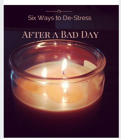 Six Ways to De-Stress After a Bad Day