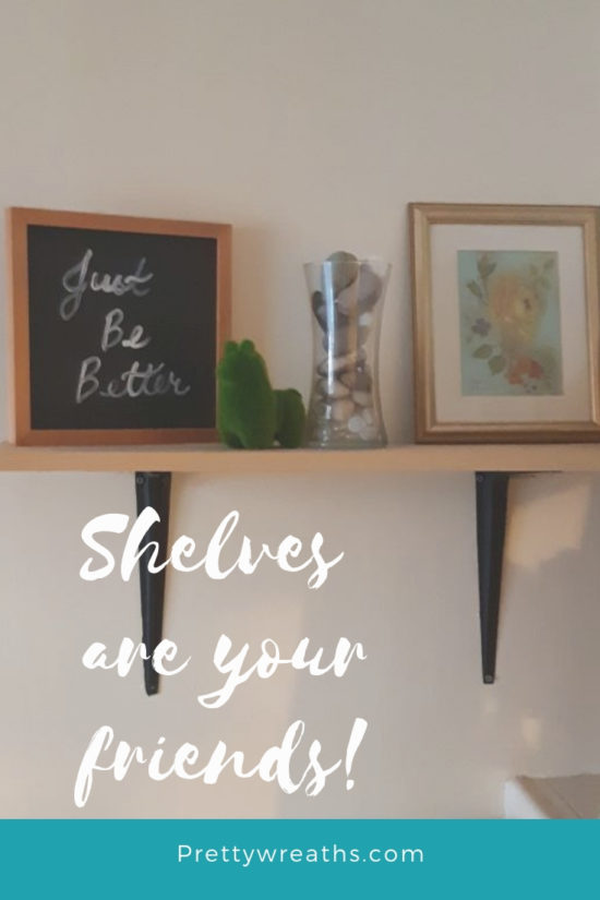 Shelves are your friends! Organizing Small spaces